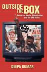 Outside the Box: Corporate Media, Globalization, and the UPS Strike by Deepa Kumar (Paperback, 2008)