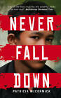 Never Fall Down by Patricia McCormick (Paperback, 2013)