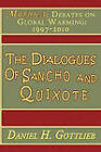 The Dialogues of Sancho and Quixote, Mythical Debates on Global Warming: 1997 - 2010 by Daniel H Gottlieb (Paperback / softback, 2010)
