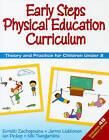 Early Steps Physical Education Curriculum: Theory and Practice for Children Under 8 by Evridiki Zachopoulou, Jarmo Liukkonen, Niki Tsangaridou, Ian Pickup (Paperback, 2010)