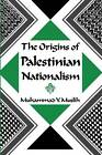 The Origins of Palestinian Nationalism by Muhammad Y. Muslih (Paperback, 1989)