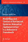 Modelling and Control of Dynamical Systems: Numerical Implementation in a Behavioral Framework by Ricardo Zavala Yoe (Hardback, 2008)