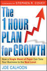 The One Hour Plan For Growth: How a Single Sheet of Paper Can Take Your Business to the Next Level by Joe Calhoon (Paperback, 2010)