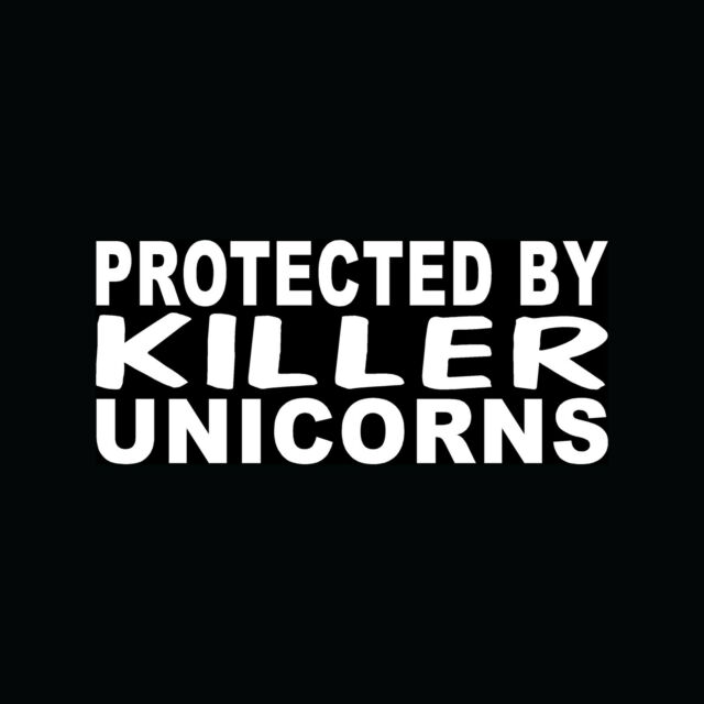 PROTECTED BY KILLER UNICORNS Sticker Car Truck Vinyl Decal Alarm Security Funny