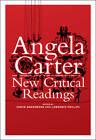 Angela Carter: New Critical Readings by Continuum Publishing Corporation (Hardback, 2012)