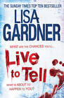 Live to Tell by Lisa Gardner (Paperback, 2012)