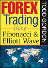 FOREX Trading: using Fibonacci & Elliott Wave by Todd Gordon (Digital, 2009)