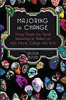 Majoring in Change: Young People Use Social Networking to Reflect on High School, College and Work by Alison Butler (Hardback, 2012)