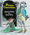 Prince Charmless by Jeanne Willis (Paperback, 2013)