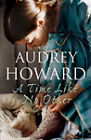 A Time Like No Other by Audrey Howard (Paperback, 2007)