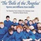 Bells Of The Angelus (Hymns And Anthems From Ireland) The (2007)