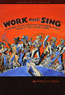 Work and Sing: A History of Occupational and Labor Union Songs in the United States by Ronald D. Cohen (Paperback, 2010)