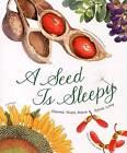 A Seed is Sleepy by Sylvia Long, Dianna Aston (Hardback, 2007)