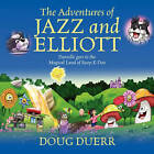 The Adventures of Jazz and Elliott: Danielle Goes to the Magical Land of Roop-E-Doo by Doug Duerr (Paperback / softback, 2010)