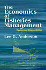 The Economics of Fisheries Management: Revised and Enlarged Edition by Lee G. Anderson (Paperback, 2004)
