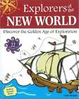 Explorers of the New World: Discover the Golden Age of Exploration with 22 Projects by Carla Mooney (Hardback, 2011)