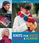 The Craft Library: Knits for Hats, Gloves & Scarves: 20 Original Designs for Everyone by Louisa Harding (Paperback, 2011)