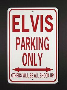 ELVIS-PARKING-ONLY-12x18-Aluminum-Sign-won-039-t-rust-or-fade