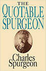 The Quotable Spurgeon by Charles Haddon Spurgeon (Paperback, 2000)
