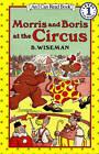 Morris and Boris at the Circus by B. Wiseman (Paperback, 1991)