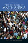 The Making of South Africa by Aran S. MacKinnon (Paperback, 2012)