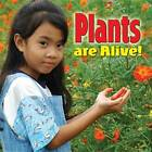 Plants are Alive! by Molly Aloian (Paperback, 2012)