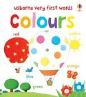 Very First Words: Colours by Usborne Publishing Ltd (Board book, 2012)