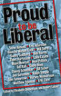Proud to be Liberal by Ig Publishing (Paperback, 2006)