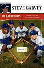 My Bat Boy Days: Lessons I Learned from the Boys of Summer by Steve Garvey (Paperback, 2011)