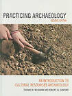 Practicing Archaeology: An Introduction to Cultural Resources Archaeology by Thomas W. Neumann, Robert M. Sanford (Hardback, 2010)