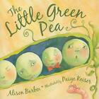 The Little Green Pea by Alison Barber (Hardback, 2009)