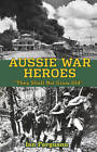 Aussie War Heroes: 'They Shall Not Grow Old' by Ian Ferguson (Paperback, 2012)