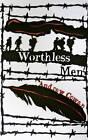 Worthless Men by Andrew Cowan (Hardback, 2013)