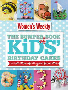 The-Bumper-Book-Of-Kids-Birthday-Cakes-By-The-Australian-Women-039-s-Weekly-AWW