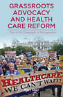 Grassroots Advocacy and Health Care Reform: The HCAN Campaign in Pennsylvania by Marc Stier (Hardback, 2013)