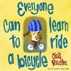 Everyone Can Learn To Ride A Bicycle by Chris Raschka (Hardback, 2013)