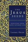 The Jesus Seeds: Igniting Your Soul-Guided Life by Laurel Geise (Paperback / softback, 2013)