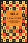 Riddle of the Labyrinth: The Quest to Crack an Ancient Code and the Uncovering of a Lost Civilisation by Margalit Fox (Paperback, 2013)