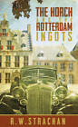 The Horch and the Rotterdam Ingots by R. W. Strachan (Hardback, 2013)