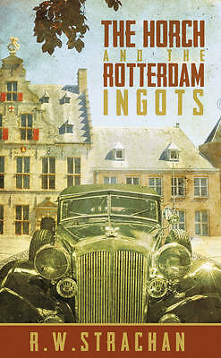 """""""VERY GOOD"""" R. W. Strachan, The Horch and the Rotterdam Ingots, Book"""
