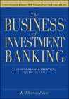 The Business of Investment Banking: A Comprehensive Overview by K. Thomas Liaw (Hardback, 2011)