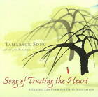 Song of Trusting the Heart: A Classic Zen Poem for Daily Meditation by Tamarack Song (Paperback, 2011)