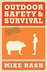 Outdoor Safety & Survival by Mike Nash (Paperback, 2012)