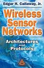 Wireless Sensor Networks: Architectures and Protocols by Edgar H. Callaway (Hardback, 2003)