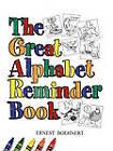 The Great Alphabet Reminder Book by Ernest Boehnert (Paperback, 2009)