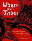 Wings and Tales: Learning About Birds Through Folklore, Facts, and Fun Activities by Jennifer L. Kroll (Paperback, 2011)