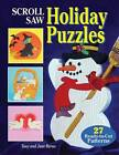 Scroll Saw Holiday Puzzles: 30 Seasonal Patterns for Christmas and Other Holiday Scrolling by Tony Burns (Paperback, 2003)