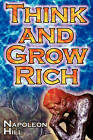Think and Grow Rich: Napoleon Hill's Ultimate Guide to Success, Original and Unaltered; The Bestselling Financial Guide of All Time by Napoleon Hill (Paperback / softback, 2010)