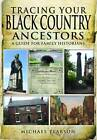 Tracing Your Black Country Ancestors by Michael Pearson (Paperback, 2012)