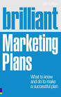 Brilliant Marketing Plans: What to Know and Do to Make a Successful Plan by Ian Linton (Paperback, 2011)